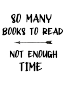 So many Books to read not enough time